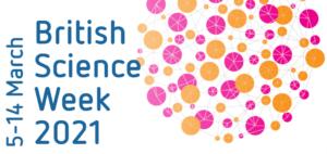 British Science Week 2021